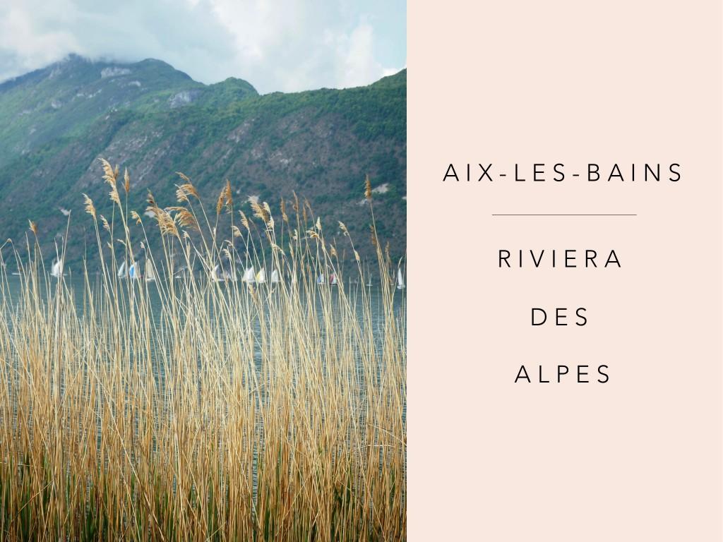 Aix Les Bains Riviera des AlpesBlog Mode Voyage upupup.fr 1 blogtrip